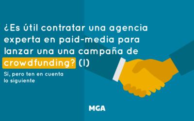 ¿Es útil contratar a una agencia para lanzar una campaña de Crowdfunding?