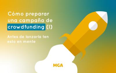 Cómo preparar una campaña de crowdfunding (I): Antes de prepararla
