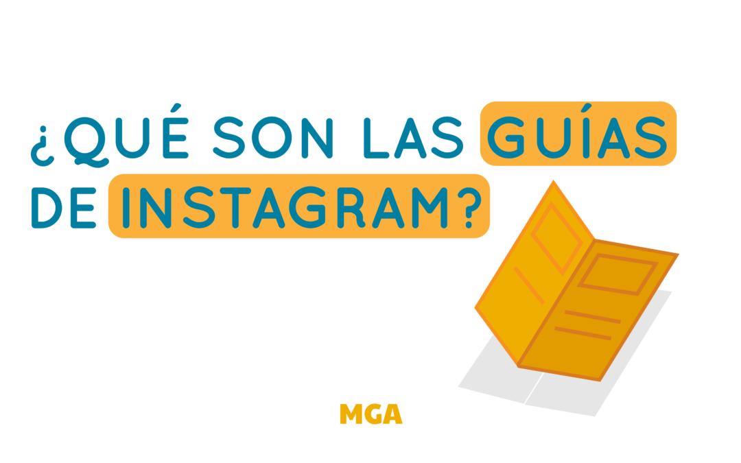 ¿Qué son las Guías de Instagram?